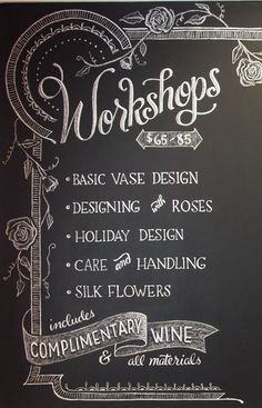 """Workshops"" chalkboard hand-lettering for Oakwood, OH florist RJ Designs. ... scripts and florals and swashes, oh my!"