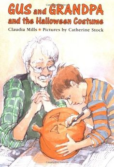 Picture book. Gus and Grandpa and the Halloween Costume by Claudia Mills, illustrated by Catherine Stock