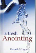 A Fresh Anointing by Kenneth Hagin
