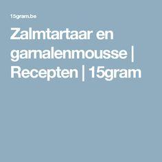 Zalmtartaar en garnalenmousse | Recepten | 15gram