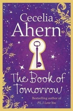 The Book of Tomorrow, by Cecelia Ahern. Click on the cover to read the review of this title by Lori.