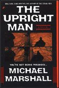 The Upright Man by Michael Marshall Smith