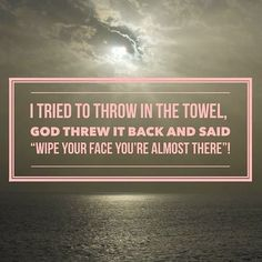 Tried to throw in the towel, God threw it back Faith Quotes, Bible Quotes, Bible Verses, Motivational Quotes, Inspirational Quotes, Keep The Faith, Faith In God, Hope In God, Faith Walk