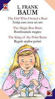 The Girl Who Owned A Bear / Fetita Care Avea Un Urs The Magic Bon Bons / Bomboanele Magice The King Of The Polar Bears / Regele Ursilor Polari - 4.29 lei