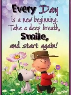 Charlie Brown and Snoopy. Every day is a new beginning. Take a deep breath, smile, and start again. Meu Amigo Charlie Brown, Charlie Brown Und Snoopy, Charlie Brown Quotes, Peanuts Quotes, Snoopy Quotes, Beau Message, Fb Quote, Good Morning Inspirational Quotes, Beautiful Morning Quotes