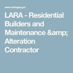 LARA - Residential Builders and Maintenance & Alteration Contractor