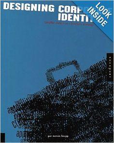 Designing Corporate Identity: Graphic Design as a Business Strategy: Pat Matson Knapp, Judith Evans, Cheryl Dangel Cullen: 9781564967978: Am...