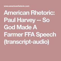 American Rhetoric: Paul Harvey -- So God Made A Farmer FFA Speech  (transcript-audio)