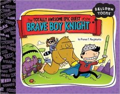 With simple text and cartoon artwork, Balloon Toons are the the perfect way to engage and encourage new readers. Award-winning and up-and-coming cartoonists lend their inimitable and illustrative talents to entertaining stories kids will enjoy again and again. A young boy and his best buddy Butterscotch search for hidden treasure, save the city from an angry monster, and patrol a kingdom. Amazing adventures ensue as brave boy knight saves the day!
