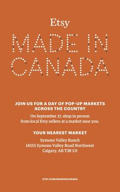 Etsy: Made in Canada market on September 27th at the Symons Valley Ranch in Calgary. A day of pop-up markets across Canada in over 20 cities! See you there!