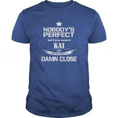 Shirt Names Kai Shirt Nobody is Perfect Kai Damn close Im Kai T-shirts Guys ladies tees Hoodie Vneck Tank top Shirt for Kai LIMITED TIME ONLY. ORDER NOW if you like, Item Not Sold Anywhere Else. Amazing for you or gift for your family members and your friends. Thank you! #Alaskan #Klee #Kai #dog