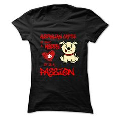 Australian Cattle It Is Passion T-Shirts, Hoodies. SHOPPING NOW ==► https://www.sunfrog.com/Pets/Australian-Cattle-It-Is-Passion-Cool-Shirt-.html?id=41382
