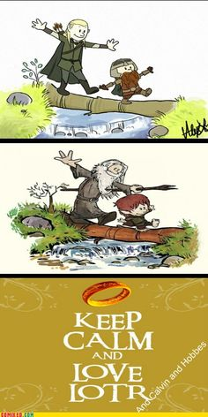 LOTR in the style of Calvin and Hobbes. Legolas and Gimli, along with Gandalf and either Frodo or Bilbo.