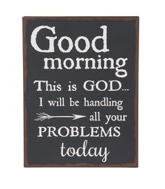 """Product Information: Plaque - Good Morning this is God.. I will be handling all your problems today Hook for hanging. Iron Color: Black, Beige Dimensions: 103/8"""" W. x 133/4"""" H."""