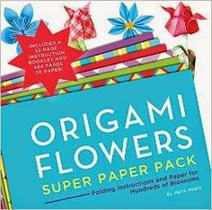 Origami Flowers Super Paper Pack: Folding Instructions and Paper for Hundreds of Blossoms | Paper Flowers Handmade Tutorials DIY
