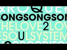 Paulussen, Roque & The Love 2 Love Soulsystem, Song Song Song
