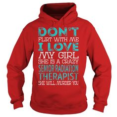 Don't Flirt With Me I Love My Girl She is a Crazy Senior Radiation Therapist She Will Murder You Job Shirts #gift #ideas #Popular #Everything #Videos #Shop #Animals #pets #Architecture #Art #Cars #motorcycles #Celebrities #DIY #crafts #Design #Education #Entertainment #Food #drink #Gardening #Geek #Hair #beauty #Health #fitness #History #Holidays #events #Home decor #Humor #Illustrations #posters #Kids #parenting #Men #Outdoors #Photography #Products #Quotes #Science #nature #Sports #Tattoos…