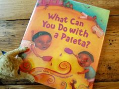 What Can You Do With a Paleta? // Jama's Alphabet Soup | an eclectic feast of food, fiction and folderol