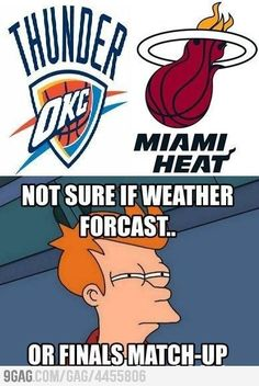 2012 NBA Finals- haha, lots of heat and lots of thunder. Funny Nba Memes, Funny Basketball Memes, Basketball Games Online, Nfl Memes, Sports Memes, Stupid Funny Memes, Funny Sports, Soccer Humor, Football Humor