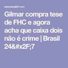 Gilmar compra tese de FHC e agora acha que caixa dois não é crime   Brasil 24/7