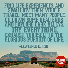 New experiences can be found anywhere. #livelife #adventure www.values.com
