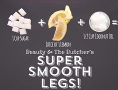 Delicious Legs  | beauty & the butcher  DIY natural exfoliating scrub for super smooth & silky legs!