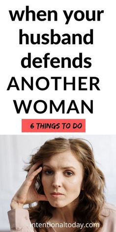 """Is your husband defending another woman? Are you upset but you don't know if you should be or how to go about it without being a """"drama"""" wife? 6 important and helpful steps to take Boundaries In Marriage, Communication In Marriage, Intimacy In Marriage, Marriage Prayer, Marriage Advice, Advice For Newlyweds, Newlywed Advice, Broken Trust, Healthy Marriage"""