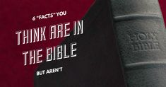 """6 """"Facts"""" You Think Are In the Bible....But Aren't"""
