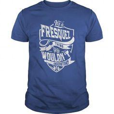 Cool FRESQUEZ T shirts
