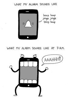 What my alarm sounds like.