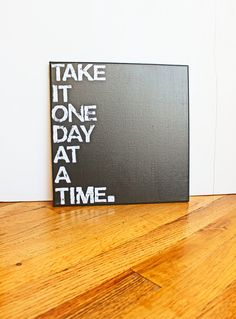 TAKE IT ONE DAY AT A TIME CANVAS