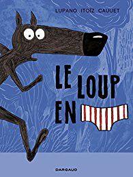 Le Loup en slip par Paul Cauuet