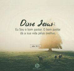 """'Eu Sou o bom pastor. O bom pastor dá a sua vida pelas ovelhas."""" (João, 10:11)"""