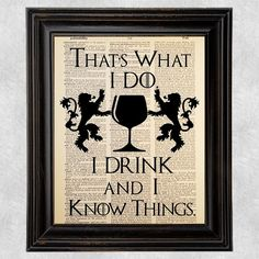 Check out this item in my Etsy shop https://www.etsy.com/listing/494341737/i-drink-and-i-know-things-game-of
