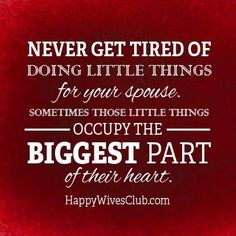 """Best love Sayings & Quotes    QUOTATION – Image :    Short love quote – Description  """"Never get tired of doing little things for your spouse. Sometimes those little things occupy the biggest part of their heart."""" -Unknown  Sharing is Sexy – Don't forget to..."""