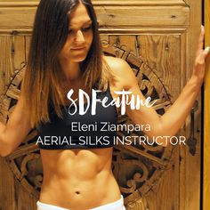 SDFeature: Aerial Silks Instructor, Eleni Ziampara