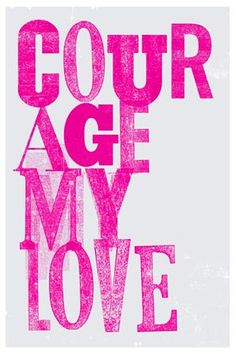 Courage My Love Poster (Pink)  via Shopmine, get product recommendations based on people you follow!
