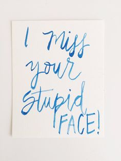 I Miss Your Stupid Face Watercolor Long Distance Relationship Card/Print - Sweeter Than Honey Valentines Day Package, Valentines Day Quotes For Him, Valentine Day Cards, Long Distance Relationship Gifts, Long Distance Gifts, Distance Relationships, Relationship Rules, Boyfriend Anniversary Gifts, Boyfriend Gifts