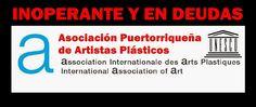 PUERTO RICO ART NEWS - REVISTA DE ARTE: Inoperante y en deudas  la Asociación Puertorrique...