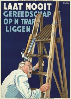 Dutch Safety - Never leave any tools lying on a stepladder ~ Jacob Jansma