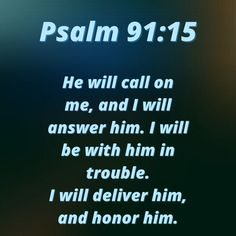 If we dwell in the secret place of the Most High, when we call on Him, He will answer. He will be with us, honor and deliver us. Jesus Christ Painting, Healing Scriptures, Psalm 91, Have A Blessed Day, Secret Places, Verses, Pray, Trust, Believe