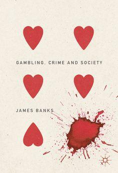 Gambling, Crime and Society ©Palgrave Macmillan