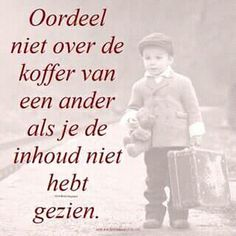 Oordeel niet over de koffer van een ander Baby Quotes, Funny Quotes, Life Quotes, Dutch Quotes, Wonder Quotes, Wishes For You, S Quote, Instagram Quotes, Photo Quotes