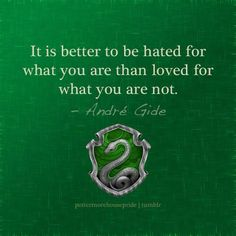 It's better to be hated for what you are instead of loved for what you are