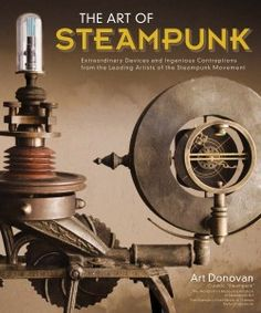 The Art of Steampunk (2011) 978-1-56523-573-1