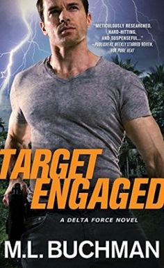 Review:  Target Engaged by ML Buchman, #1 Delta Force, Romantic Suspense