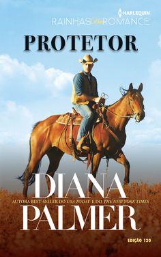 """Rainhas do Romance: """"Protetor"""" de Diana Palmer."""