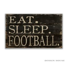 Hey, I found this really awesome Etsy listing at https://www.etsy.com/listing/202617743/eat-sleep-football-wooden-sign-football