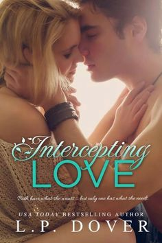 Intercepting Love by L.P. Dover. https://www.goodreads.com/book/show/20628240-intercepting-love?ac=1