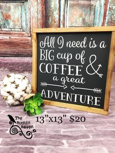 A personal favorite from my Etsy shop https://www.etsy.com/listing/513757654/coffee-and-a-great-adventure-framed